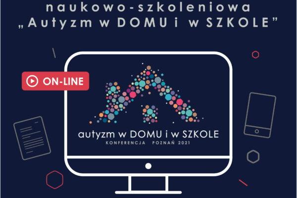 """III Konferencja Naukowo-Szkoleniowa """"Autyzm w domu i w szkole""""."""